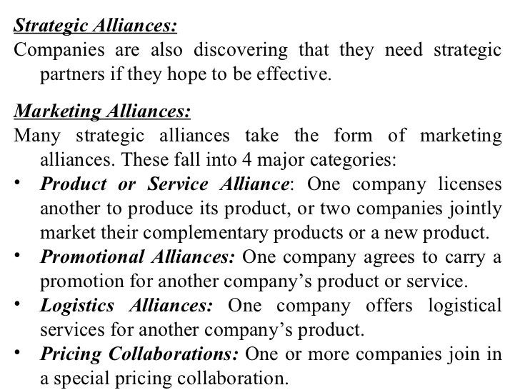 <ul><li>Strategic Alliances: </li></ul><ul><li>Companies are also discovering that they need strategic   partners if they ...