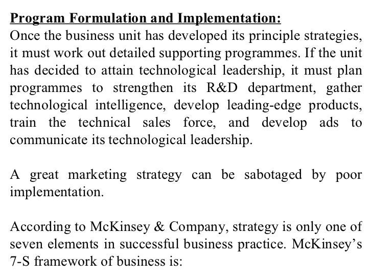 Program Formulation and Implementation: Once the business unit has developed its principle strategies, it must work out de...
