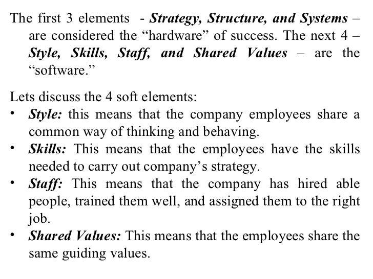 """<ul><li>The first 3 elements  -  Strategy, Structure, and Systems  – are considered the """"hardware"""" of success. The next 4 ..."""