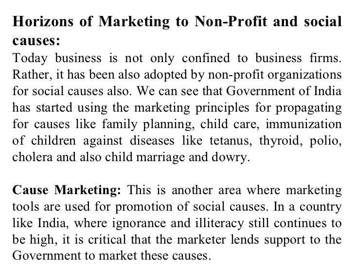 Horizons of Marketing to Non-Profit and social causes: Today business is not only confined to business firms. Rather, it h...