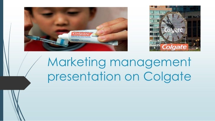 Marketing managementpresentation on Colgate