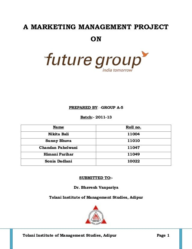 A MARKETING MANAGEMENT PROJECT                                   ON                          PREPARED BY: -GROUP A-5      ...
