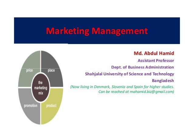Marketing Management Md. Abdul Hamid Assistant Professor Dept. of Business AdministrationDept. of Business Administration ...