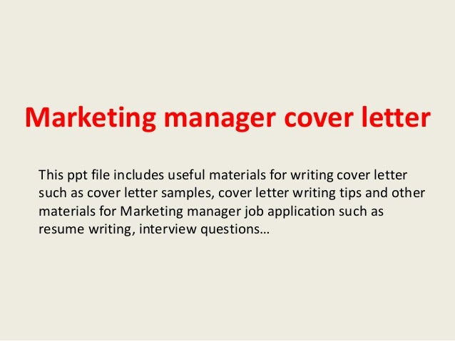 marketing manager cover letter this ppt file includes useful materials for writing cover letter such as marketing manager cover letter sample