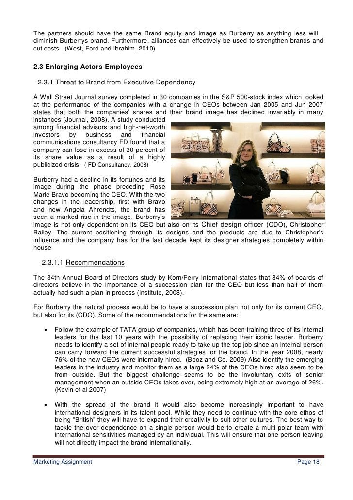 18The partners should have the same Brand equity and image as Burberry as anything less willdiminish Burberrys brand. Furt...