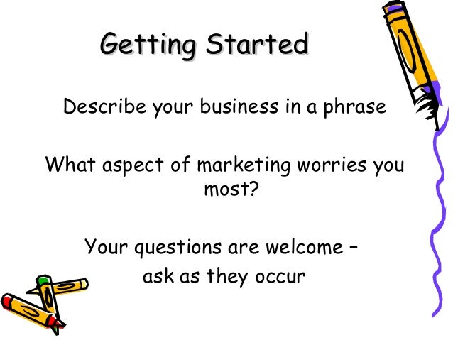 Getting StartedGetting Started Describe your business in a phrase What aspect of marketing worries you most? Your question...