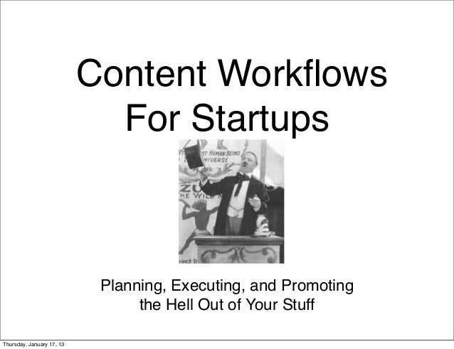 Content Workflows                             For Startups                            Planning, Executing, and Promoting   ...