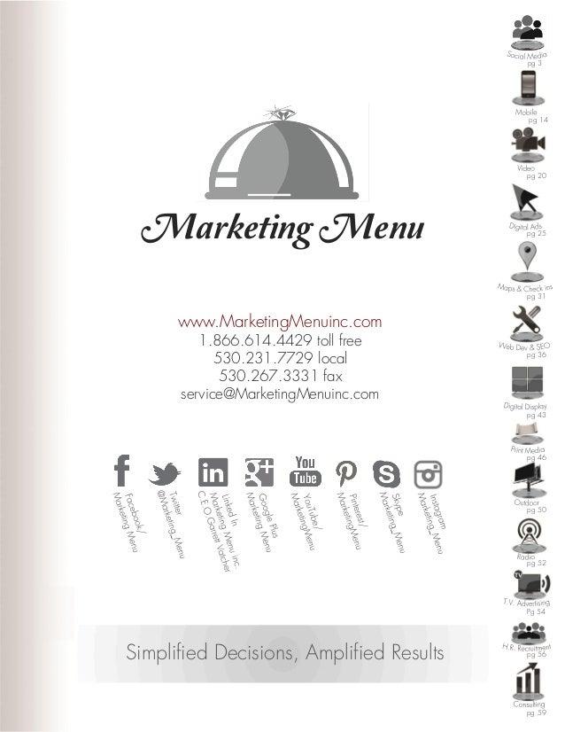 Marketing Menu www.MarketingMenuinc.com 1.866.614.4429 toll free 530.231.7729 local 530.267.3331 fax service@MarketingMenu...
