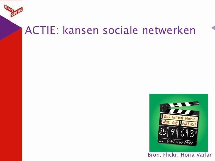 ACTIE: kansen sociale netwerken<br />Bron: Flickr, HoriaVarlan<br />