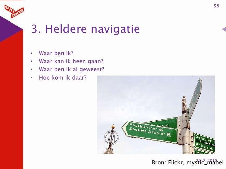 3. Heldere navigatie<br />Waar ben ik?<br />Waar kan ik heen gaan? <br />Waar ben ik al geweest? <br />Hoe kom ik daar?<br...