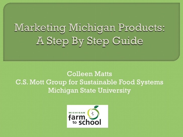Colleen Matts C.S. Mott Group for Sustainable Food Systems Michigan State University