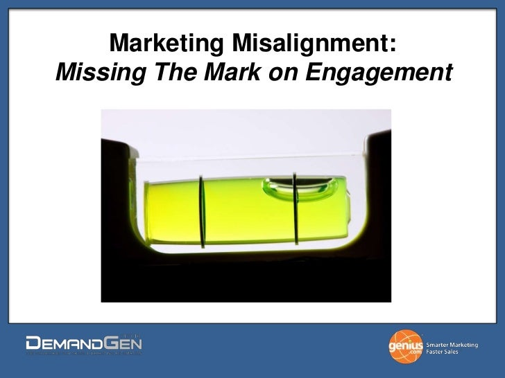 Marketing Misalignment: Missing The Mark on Engagement<br />