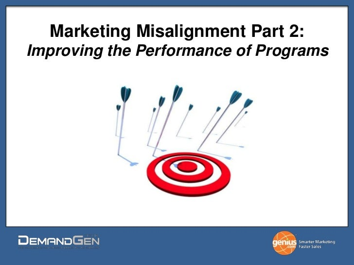 Marketing Misalignment Part 2: Improving the Performance of Programs<br />