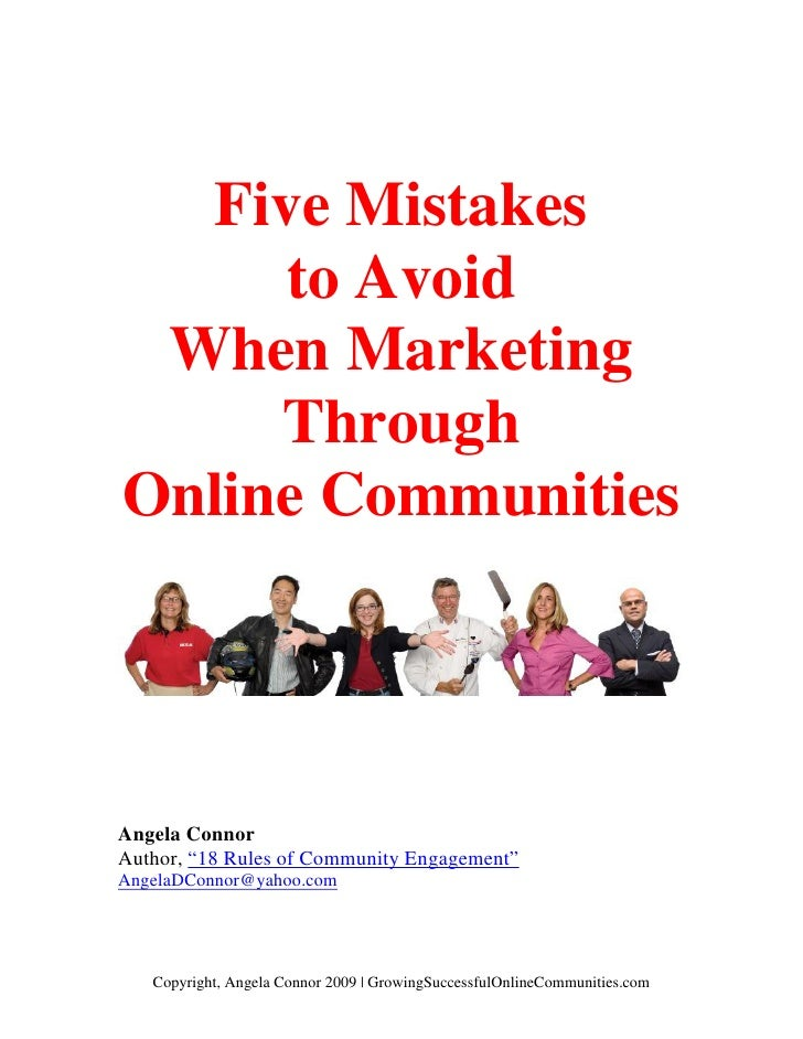 "Five Mistakes      to Avoid  When Marketing      Through Online Communities     Angela Connor Author, ""18 Rules of Communi..."