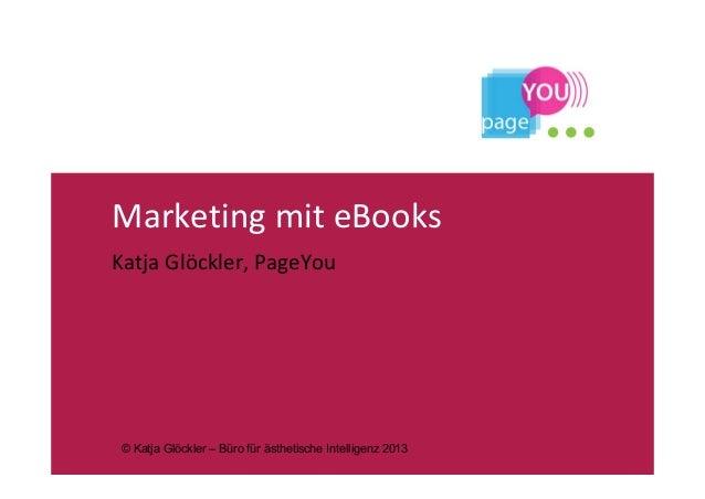 MarketingmiteBooksKatjaGlöckler,PageYou© Katja Glöckler – Büro für ästhetische Intelligenz 2013