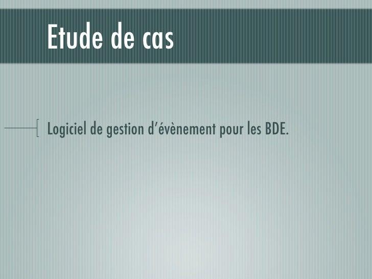 Etude de cas  Logiciel de gestion d'évènement pour les BDE.