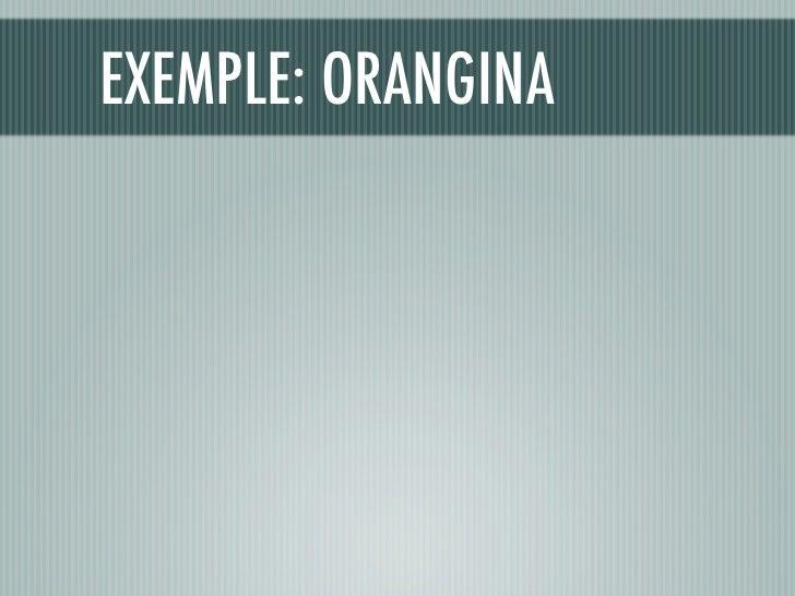 EXEMPLE: ORANGINA