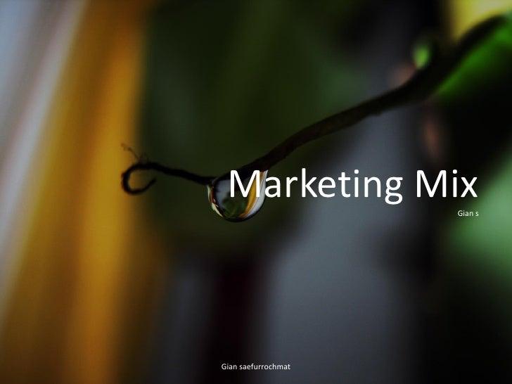 Marketing Mix Gian s Gian saefurrochmat