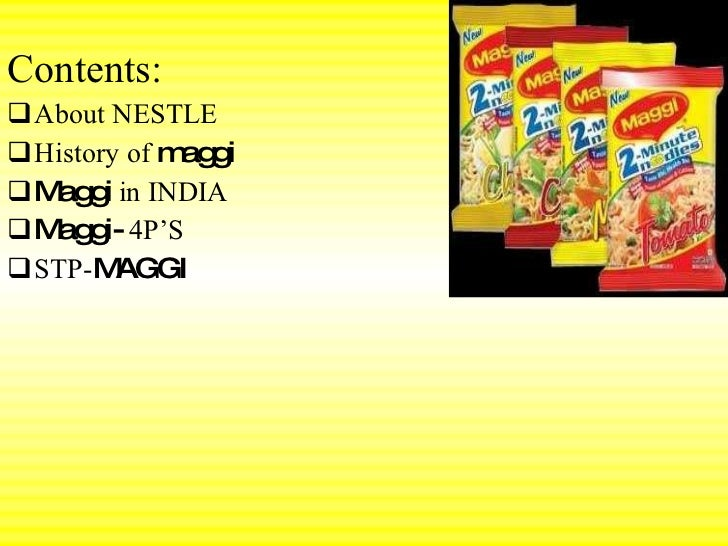 marketing mix 4ps of maggi Marketing managers should ensure that all the decisions in promotion mix ie 4p's follows ethical principles and should the marketing mix's 4ps can be affected by ethical issues such as consumerism nestle's maggi ketch up a product sold by the company in packages of 400gm by misleading the consumer as its price,.