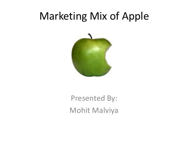 Marketing Mix of Apple<br />Presented By:<br />MohitMalviya<br />