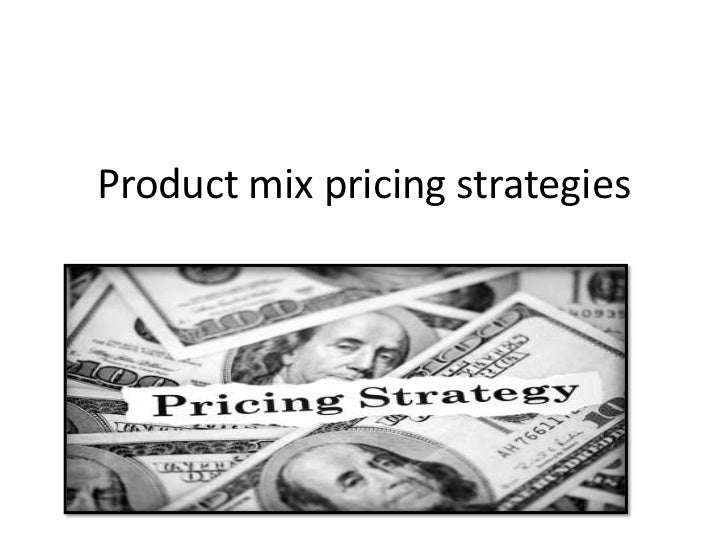 product mix pricing strategies marketing essay This free marketing essay on essay: essay's marketing mix is perfect for marketing students to use as an example  there are many pricing strategies within the marketing mix which is very important when it comes to selling the product they are cost plus pricing, hour based pricing, penetration pricing and skimming  the most important.