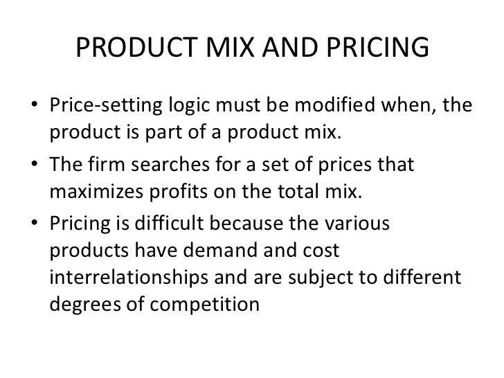 marketing mix pricing Here's how to plan your marketing mix and take a strategic approach  on the  one hand, pricing your products on the low end of the spectrum.