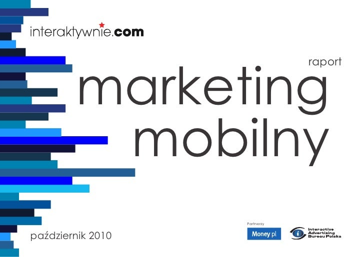 marketing                                raport              mobilny                    Partnerzy   październik 2010