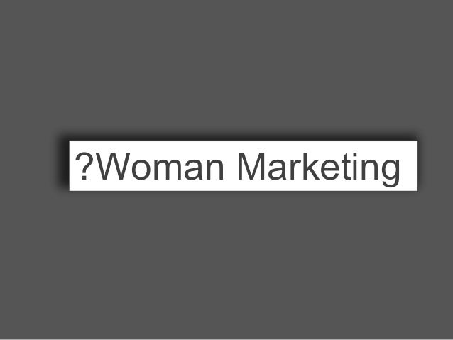 ?Woman Marketing