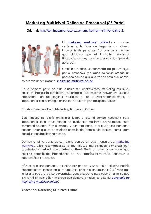Marketing Multinivel Online vs Presencial (2ª Parte)Original: http://domingoantonioperez.com/marketing-multinivel-online-2...
