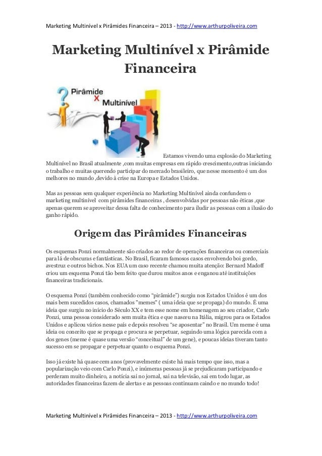 Marketing Multinível x Pirâmides Financeira – 2013 - ​http://www.arthurpoliveira.com Marketing Multinível x Pirâmide Finan...