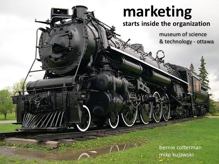 marketing starts inside the organization             museum of science             & technology - ottawa                 b...
