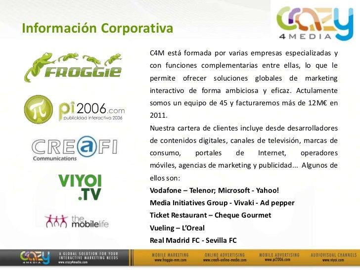 Información Corporativa                   C4M está formada por varias empresas especializadas y                   con func...