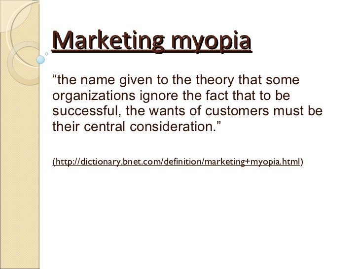 marketing myopia case Read this essay on marketing myopia come browse our large digital warehouse of free sample essays get the knowledge you need in order to pass your classes and more.