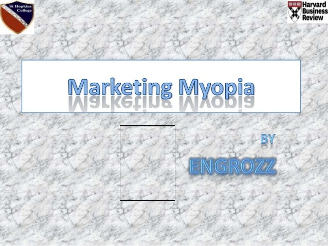 What?????• First introduced -Theodore Levitt• Narrow minded approach - marketing a  product• Also known as marketing short...