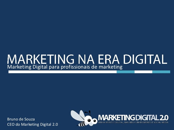 Marketing Digital para profissionais de marketingBruno de SouzaCEO do Marketing Digital 2.0