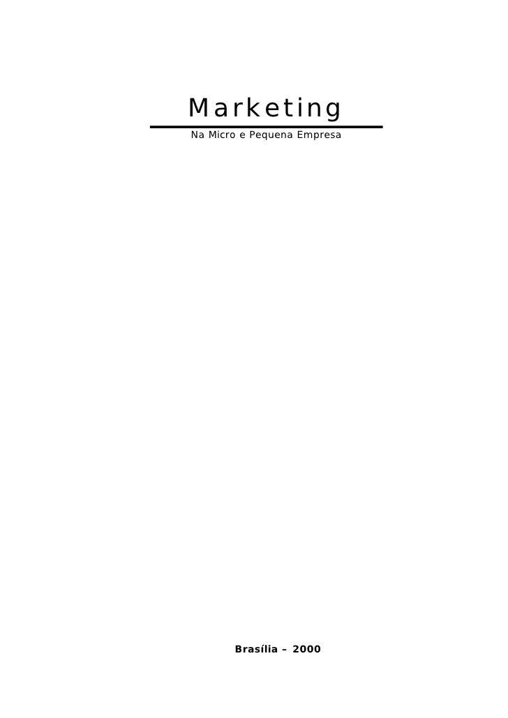 Marketing Na Micro e Pequena Empresa            Brasília – 2000