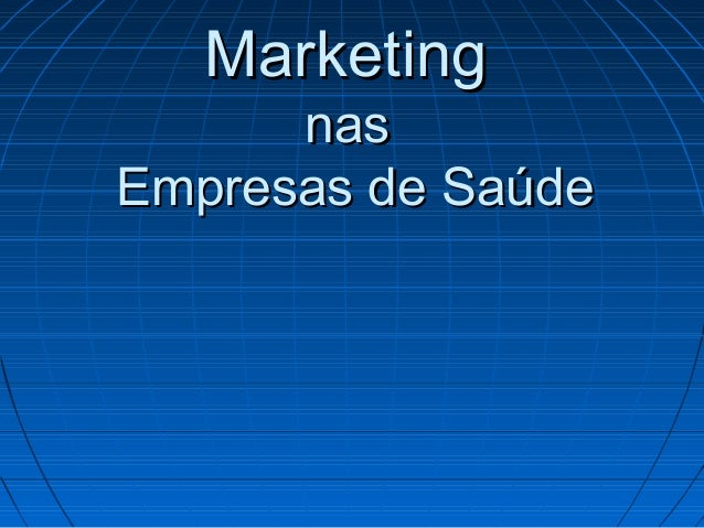 Marketing      nasEmpresas de Saúde