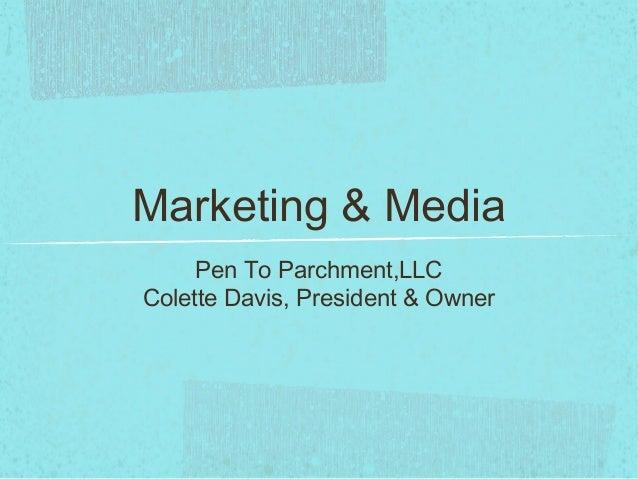 Marketing & Media Pen To Parchment,LLC Colette Davis, President & Owner