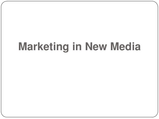 Marketing in New Media