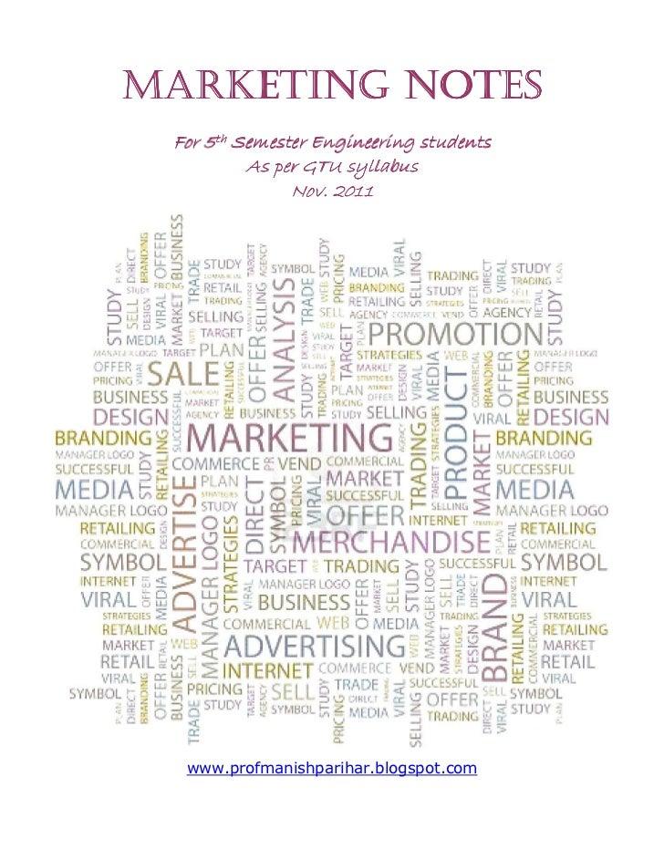 MARKETING NOTES For 5th Semester Engineering students          As per GTU syllabus               Nov. 2011  www.profmanish...