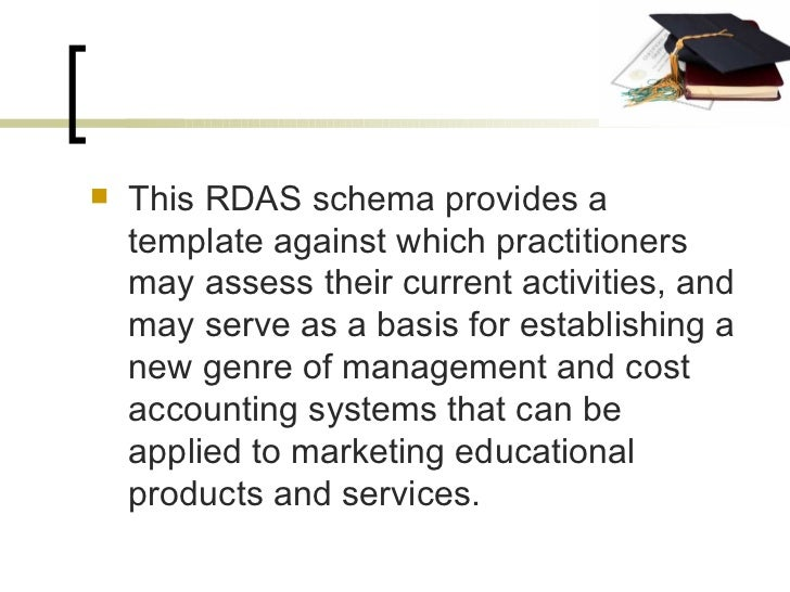<ul><li>This RDAS schema provides a template against which practitioners may assess their current activities, and may serv...