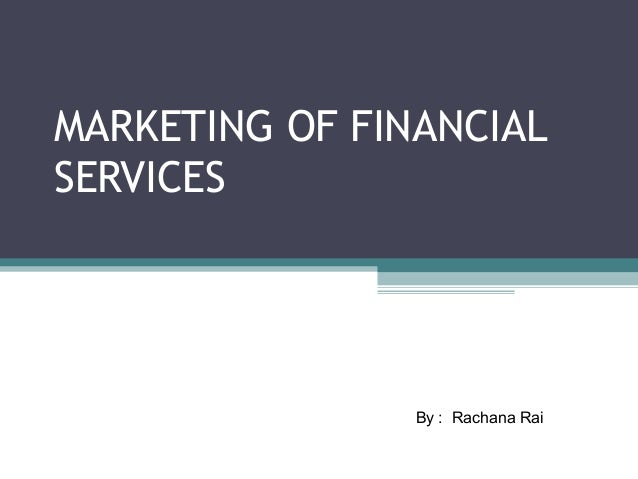 Marketing Financial Services - Case Study Example