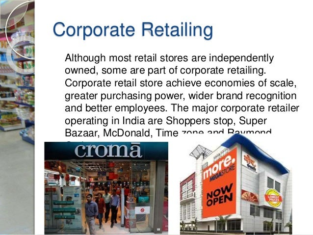 what lies in store for the retailing industry in india Porter (2002) states that root of the problem lies in the lack of distinguishing between operation effectiveness and strategy more of aditya birla group in india wal-mart, a us based retail industry sustainability in discount retailing - wal-mart.