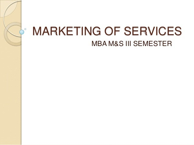 MARKETING OF SERVICES MBA M&S III SEMESTER
