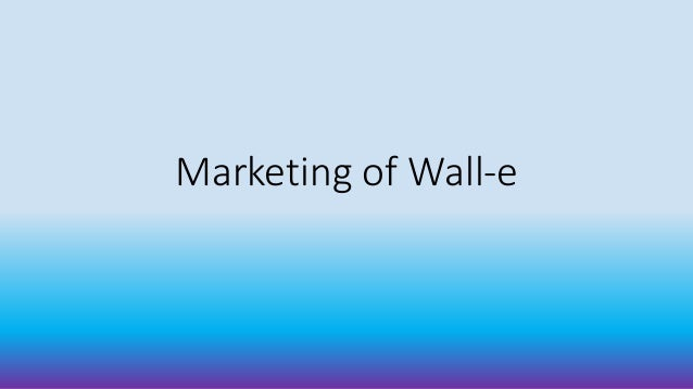 Marketing of Wall-e