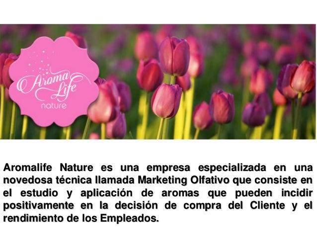Aromalife Nature es una empresa especializada en una novedosa técnica llamada Marketing Olfativo que consiste en el estudi...