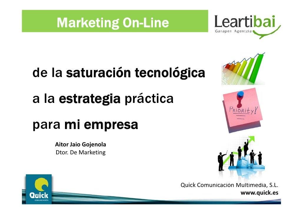 Marketing On-Line   de la saturación tecnológica a la estrategia práctica p para mi empresa           p    AitorJaioGoje...