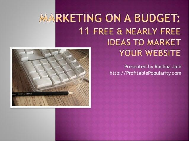 Presented by Rachna Jain http://ProfitablePopularity.com