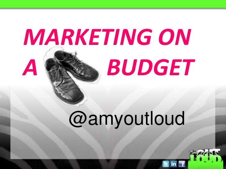 MARKETING ON A            BUDGET<br />@amyoutloud<br />