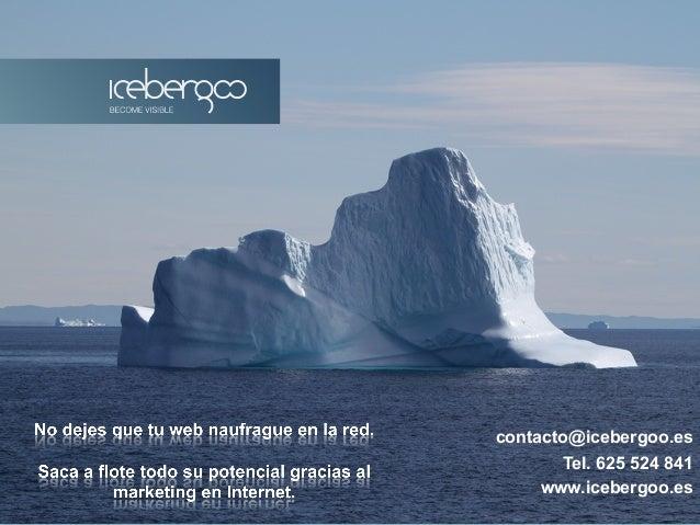 contacto@icebergoo.es Tel. 625 524 841 www.icebergoo.es